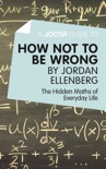 A Joosr Guide to... How Not to Be Wrong by Jordan Ellenberg book summary, reviews and downlod