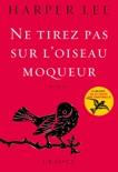 Ne tirez pas sur l'oiseau moqueur book summary, reviews and downlod