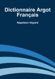 Dictionnaire Argot Français book summary, reviews and download