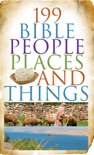 199 Bible People, Places, and Things book summary, reviews and download