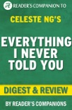 Everything I Never Told You: A Novel By Celeste Ng Digest & Review book summary, reviews and downlod