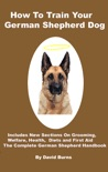 How To Train Your German Shepherd Dog book summary, reviews and download