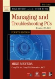 Mike Meyers' CompTIA A+ Guide to 802 Managing and Troubleshooting PCs, Fourth Edition (Exam 220-802) book summary, reviews and downlod