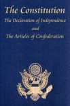 The U.S. Constitution with The Declaration of Independence and The Articles of Confederation book summary, reviews and download
