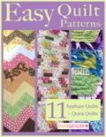 Easy Quilt Patterns: 11 Applique Quilt Patterns + Quick Quilts book summary, reviews and download