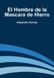 El Hombre de la Mascara de Hierro resumen del libro