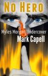 No Hero (Myles Morgan Undercover) book summary, reviews and download