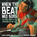When the Beat Was Born e-book