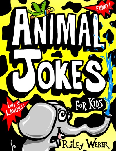 Funny Animal Jokes for Kids by Riley Weber Book Summary, Reviews and E-Book Download