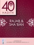 40 Hadith - Rajab & Sha'ban book summary, reviews and download