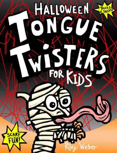 Halloween Tongue Twisters for Kids by Riley Weber Book Summary, Reviews and E-Book Download