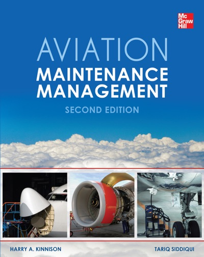 Aviation Maintenance Management, Second Edition by Harry A Kinnison & Tariq Siddiqui Book Summary, Reviews and E-Book Download