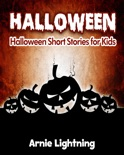 Halloween: Halloween Short Stories for Kids book summary, reviews and download
