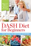 The DASH Diet for Beginners book summary, reviews and download