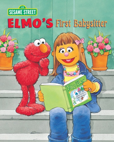 Elmo's First Babysitter (Sesame Street) by Sarah Albee & Tom Brannon Book Summary, Reviews and E-Book Download