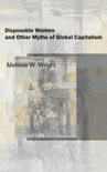 Disposable Women and Other Myths of Global Capitalism book summary, reviews and downlod