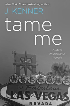 Tame Me: A Stark International Novella E-Book Download