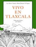Vivo en Tlaxcala book summary, reviews and download
