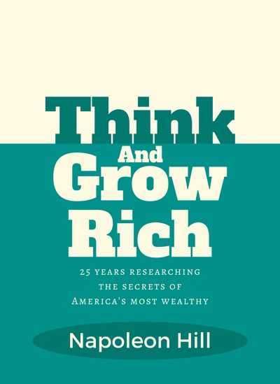 Think and Grow Rich by Napoleon Hill Book Summary, Reviews and E-Book Download