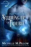 Stirring Up Trouble book summary, reviews and downlod