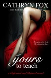 Yours to Teach Part 2: Billionaire CEO Romance book summary, reviews and downlod