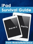 iPad Survival Guide: iPad Air 2 and iPad Pro from MobileReference book summary, reviews and downlod