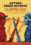 La Guerra Civil contada a los jóvenes (edición escolar) resumen del libro