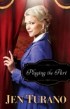 Playing the Part (A Class of Their Own Book #3) book summary, reviews and download