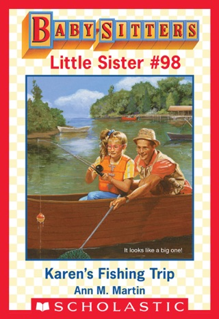 Karen's Fishing Trip (Baby-Sitters Little Sister #98) by Scholastic Inc. book summary, reviews and downlod