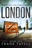 Surviving the Evacuation, Book 1: London book summary, reviews and download