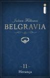 Belgravia: Herança (Capítulo 11) book summary, reviews and downlod