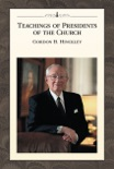 Teachings of Presidents of the Church: Gordon B. Hinckley book summary, reviews and downlod