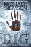 The Dig (Book 1 of the Matt Turner Series) book synopsis, reviews