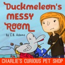 Duckmeleon's Messy Room book summary, reviews and download