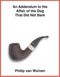 An Addendum to the Affair of the Dog That Did Not Bark. book summary, reviews and download