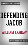 Defending Jacob: A Novel by William Landay Conversation Starters book summary, reviews and downlod