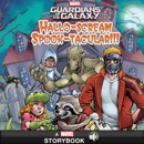 Guardians of the Galaxy Hallo-scream Spook-tacular!!! book summary, reviews and download