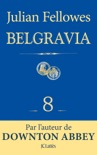 Feuilleton Belgravia épisode 8 book summary, reviews and downlod