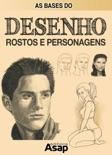 As bases do desenho : rostos e personagens resumen del libro