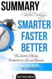 Charles Duhigg's Smarter Faster Better: The Secrets of Being Productive in Life and Business Summary book summary, reviews and downlod