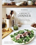 Food52 A New Way to Dinner book summary, reviews and downlod