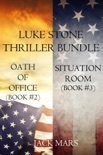 Luke Stone Thriller Bundle: Oath of Office (#2) and Situation Room (#3) book summary, reviews and downlod