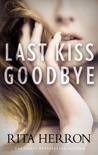 Last Kiss Goodbye book summary, reviews and downlod