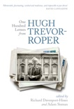 One Hundred Letters From Hugh Trevor-Roper book summary, reviews and downlod