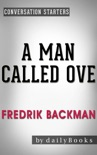 A Man Called Ove: A Novel by Fredrik Backman Conversation Starters book summary, reviews and downlod