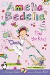 Amelia Bedelia Chapter Book #10: Amelia Bedelia Ties the Knot book summary, reviews and download