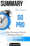 Eric Worre's Go Pro: 7 Steps to Becoming A Network Marketing Professional Summary book summary, reviews and downlod