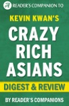 Crazy Rich Asians: By Kevin Kwan Digest & Review book summary, reviews and downlod