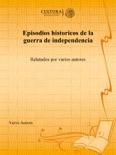 Episodios historicos de la guerra de independencia resumen del libro