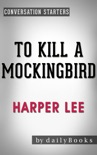 To Kill a Mockingbird (Harperperennial Modern Classics) by Harper Lee Conversation Starters book summary, reviews and downlod